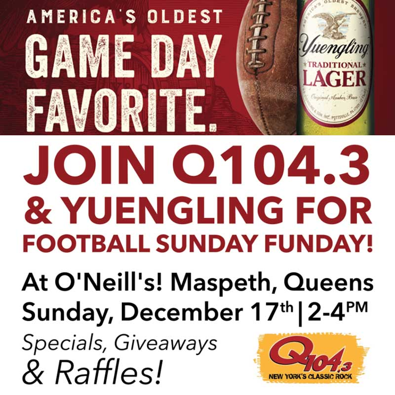 O'Neill's Football Sunday Funday with Q1043 & Yuengling