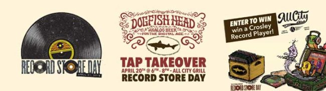 All City Grill Record Store Day Dogfish Tap Takeover