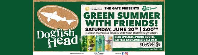 The Gate Presents Green Summer with Friends and Dogfish Beer