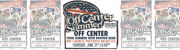 Off Center Your Summer with Dogfish Head at Bronx Alehouse