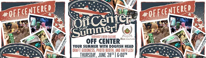 Gebhard's Off Center Your Summer With Dogfish Head
