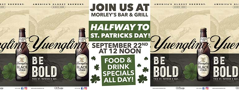 Morley's Yuengling Halfway to St. Patricks Day Party